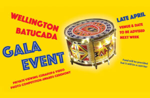 Brazilian Drum on a yellow background with the words Wellington Batucada Gala Event.